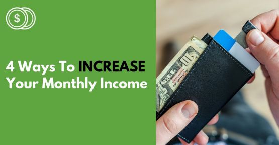 4 ways to increase your monthly income